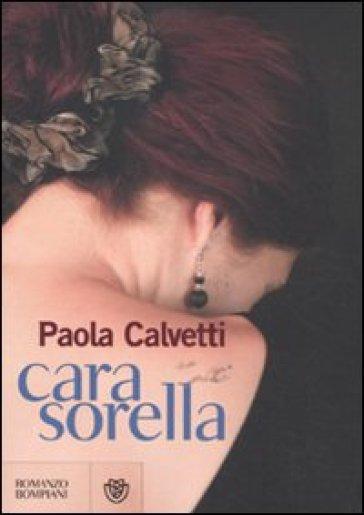 Cara sorella - Paola Calvetti |