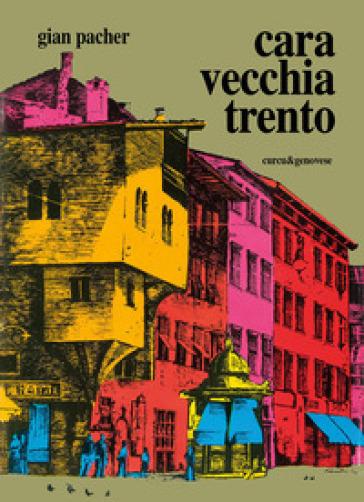 Cara vecchia Trento - Gian Pacher |