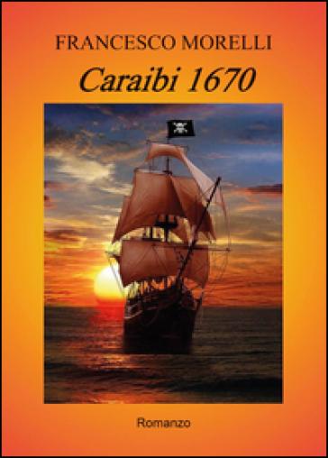 Caraibi 1670 - Francesco Morelli |