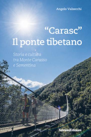 «Carasc». Die tibetische Hangebruke. Geschichen Und Kultur Zwischen Monte Carasso Und Sementina - Angelo Valsecchi pdf epub