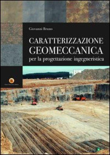 Caratterizzazione geomeccanica per la progettazione ingegneristica - Giovanni Bruno |