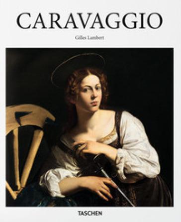 Caravaggio. Ediz. illustrata - Gilles Néret |