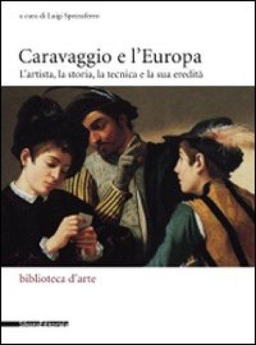Caravaggio e l'Europa. Atti del Convegno (Milano, 3-4 febbraio 2006) - Luigi Spezzaferro   Jonathanterrington.com