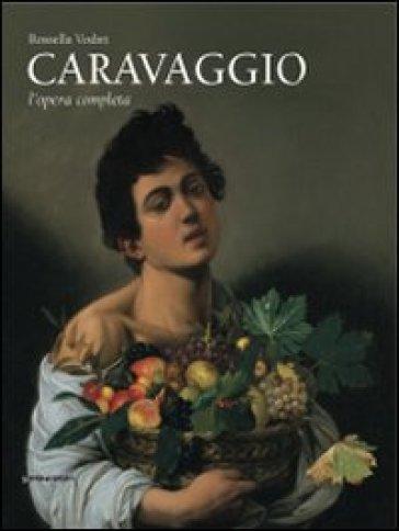 Caravaggio. L'opera completa - Rossella Vodret Adamo |