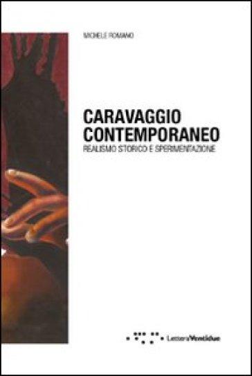 Caravaggio contemporaneo. Realismo storico e sperimentazione