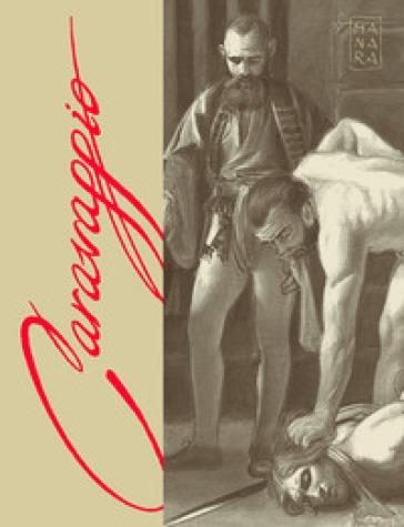 Caravaggio. La grazia. Ediz. limitata. Con litografia autografata. 2. - Milo Manara |