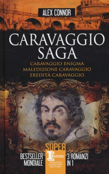 Caravaggio saga: Caravaggio enigma-Maledizione Caravaggio-Eredità Caravaggio - Alex Connor pdf epub