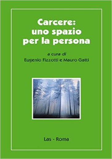 Carcere. Uno spazio per la persona - Mauro Gatti | Kritjur.org