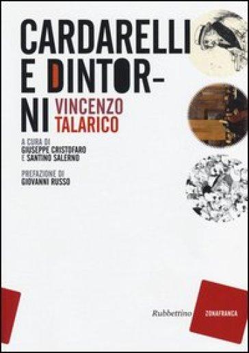 Cardarelli e dintorni - Vincenzo Talarico |