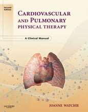 Cardiovascular and Pulmonary Physical Therapy - E-Book