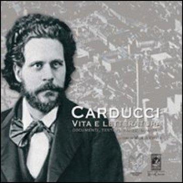 Carducci vita e letteratura. Documenti, testimonianze, immagini - Marco Veglia pdf epub