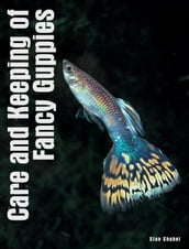 Care and Keeping of Fancy Guppies