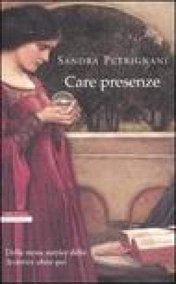 Care presenze - Sandra Petrignani  