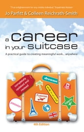 A Career in Your Suitcase: A Practical Guide to Creating Meaningful Work, Anywhere