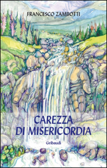 Carezza di mesericordia - Francesco Zambotti pdf epub