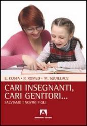 Image of Cari insegnanti, cari genitori... Salviamo i nostri figli