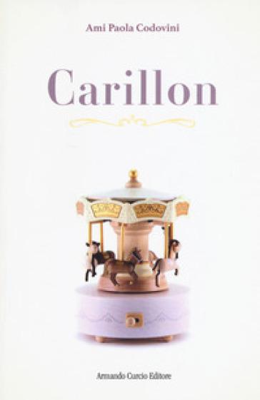 Carillon. Ediz. italiana e francese - Ami Paola Codovini |