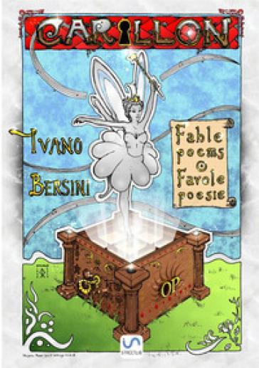 Carillon. Fable poems-Favole poesie - Ivano Bersini |