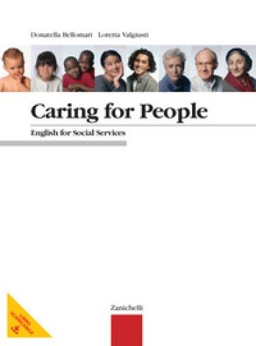 Caring for people. English for Social Services. Per le Scuole superiori
