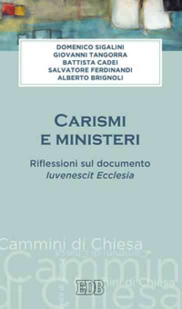 Carismi e ministeri. Riflessioni sul documento Iuvenescit Ecclesia - Domenico Sigalini |