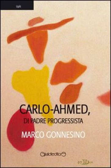 Carlo-Ahmed, di padre progressista - Marco Gonnesino | Kritjur.org