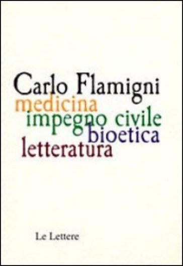 Carlo Flamigni. Medicina, impegno civile, bioetico, letteratura - M. Mori | Rochesterscifianimecon.com