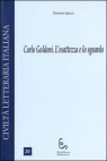 Carlo Goldoni. L'esattezza e lo sguardo - Epifanio Ajello |