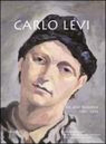 Carlo Levi. Gli anni fiorentini 1941-1945