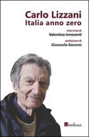 Carlo Lizzani. Italia anno zero