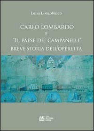 Carlo Lombardo e «Il paese dei campanelli». Breve storia dell'operetta - Luisa Longobucco | Thecosgala.com