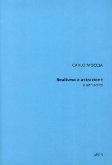 Carlo Moccia. Realismo e astrazione e altri scritti