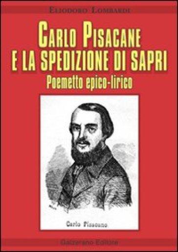 Carlo Pisacane e la spedizione di Sapri - Eliodoro Lombardi pdf epub