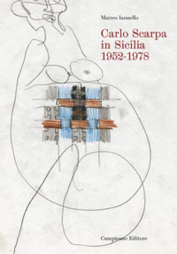 Carlo Scarpa in Sicilia, 1952-1978 - Matteo Iannello   Jonathanterrington.com