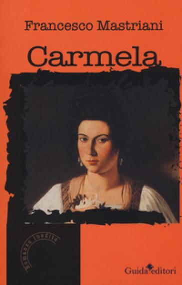 Carmela - Francesco Mastriani  