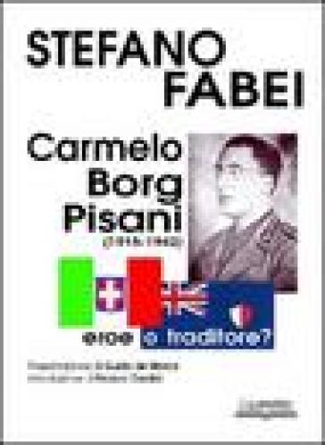 Carmelo Borg Pisani (1915-1942). Eroe o traditore? - Stefano Fabei |