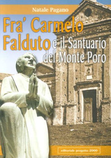 Fra' Carmelo Falduto e il Santuario del Monte Poro - Natale Pagano | Kritjur.org