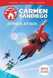 Carmen Sandiego: Jetpack Attack (Choose-Your-Own Capers)