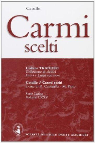 Carmi scelti. Per i Licei e gli Ist. Magistrali - Gaio Valerio Catullo |