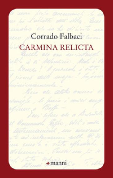 Carmina relicta - Corrado Falbaci  
