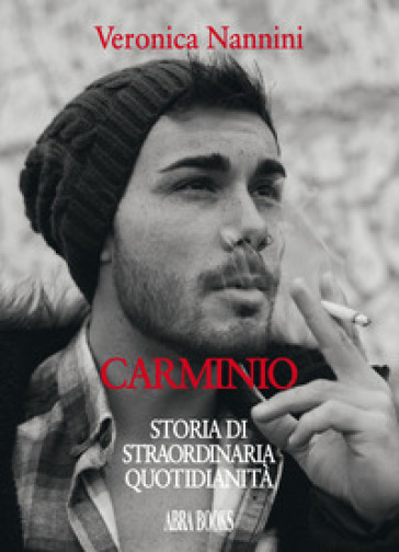 Carminio. Storia di straordinaria quotidianità - Veronica Nannini | Ericsfund.org