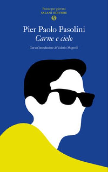 Carne e cielo - Pier Paolo Pasolini | Kritjur.org
