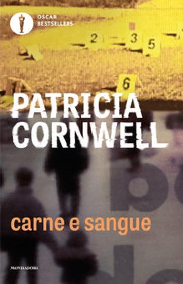 Carne e sangue - Patricia Cornwell   Rochesterscifianimecon.com