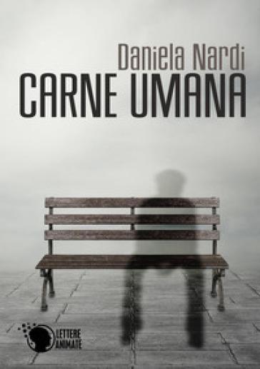 Carne umana - Daniela Nardi |