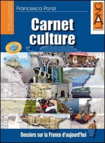 Carnet culture. Per le Scuole superiori. Con espansione online - Francesca Ponzi |