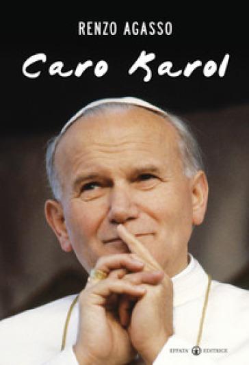 Caro Karol - Renzo Agasso  