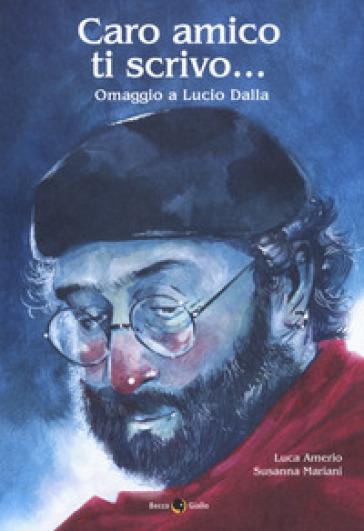 Caro amico ti scrivo... Omaggio a Lucio Dalla - Luca Amerio |