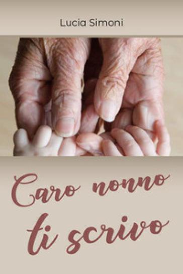 Caro nonno ti scrivo - Lucia Simoni   Jonathanterrington.com
