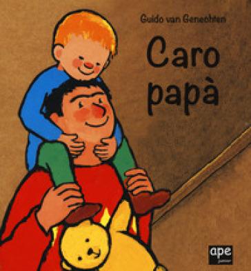 Caro papà. Ediz. a colori - Guido Van Genechten | Thecosgala.com