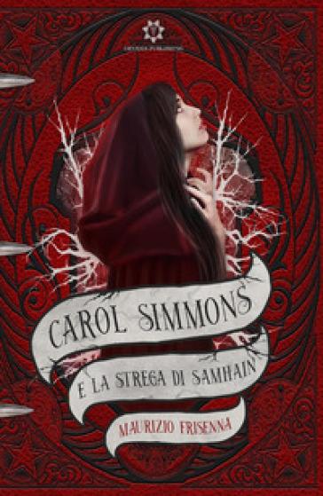 Carol Simmons e la strega di Samhain - Maurizio Frisenna |