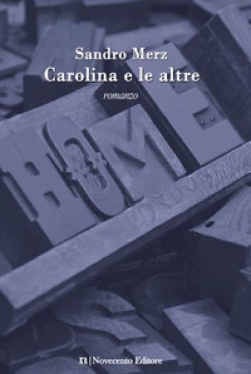 Carolina e le altre - Sandro Merz   Kritjur.org